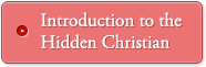 Introduction to the Hidden Christian