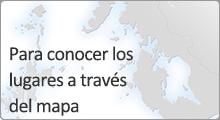 Para conocer los lugares a través del mapa